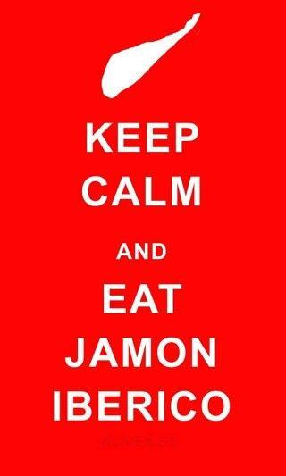Keep calm and eat jamón ibérico
