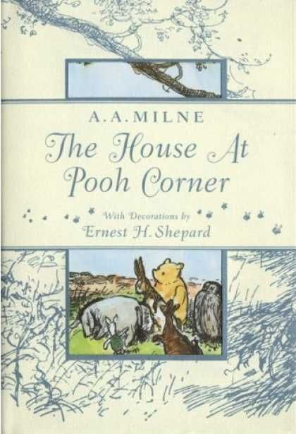 As I Grew Older I Fell In Love With Whinny The Pooh I Would