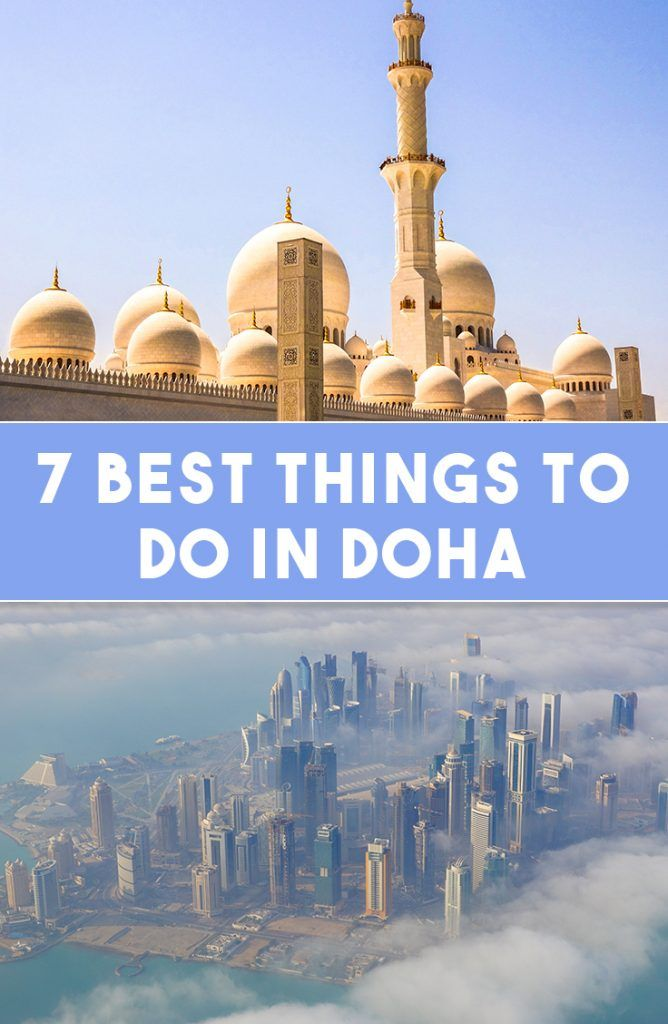 7 Best Things To Do In Doha Qatar Travel Travel Top Travel