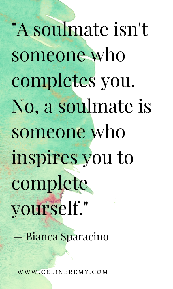 A soulmate isn't someone who completes you. No, a soulmate is someone who inspires you to complete yourself. Click through for more love quotes. #Lovequotes, #Love, #Intimacy