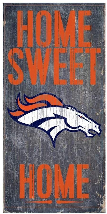 check out d4fa6 27d15 Denver Broncos Home Sweet Home Sign | Products | Denver ...