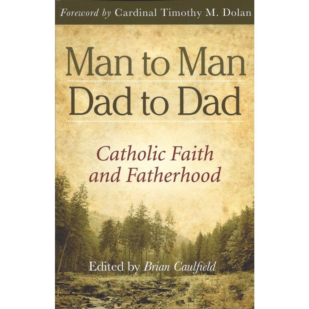 Man to mandad to dadcatholic faith and fatherhood the