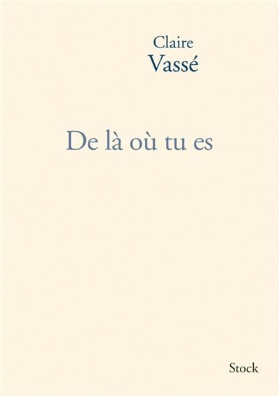 Le Bouquinovore: De là où tu es, Claire Vassé