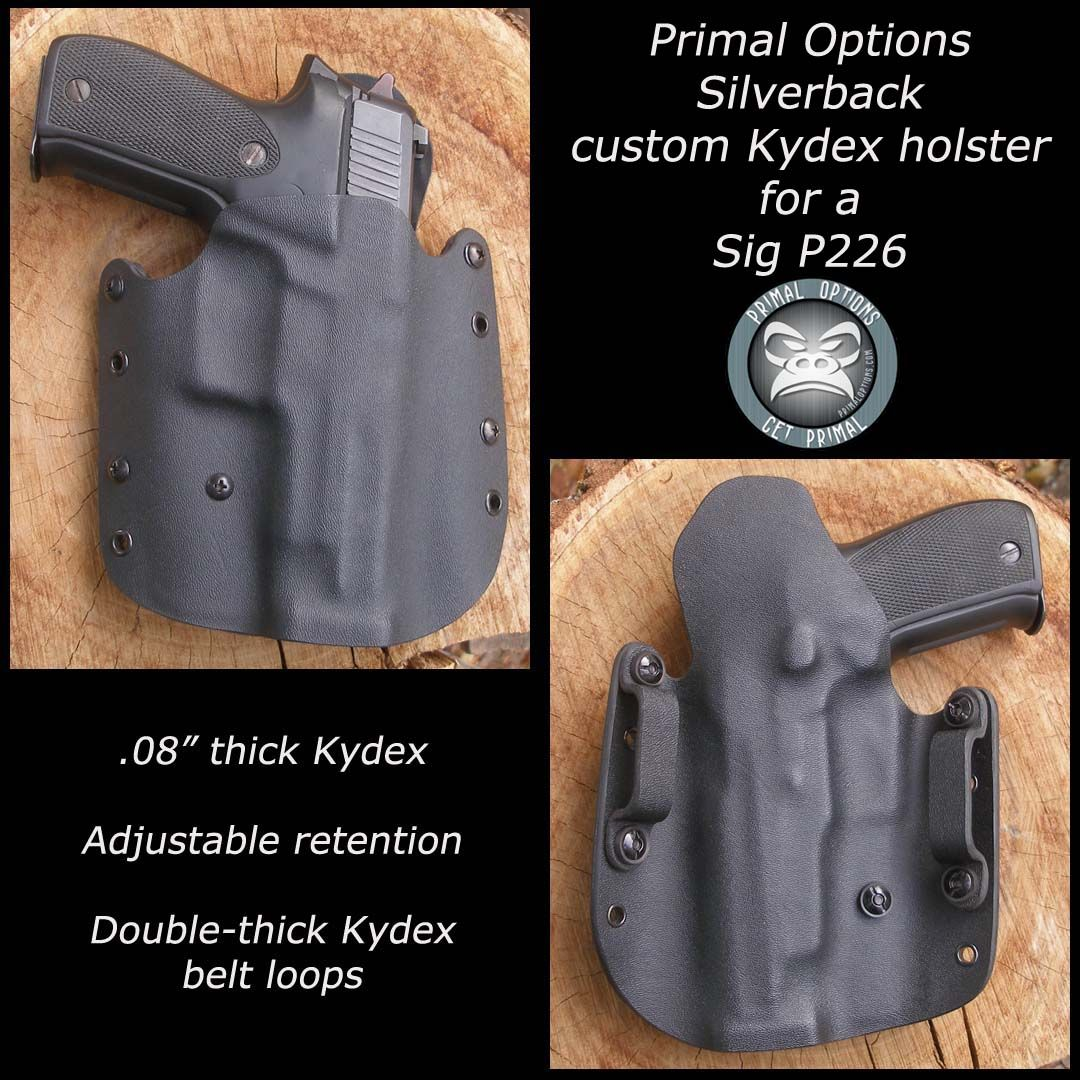 Custom Kydex Silverback OWB Holster for a Sig P226