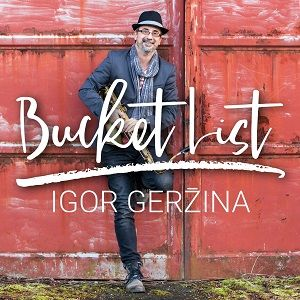 Igor Gerzina Bucket List