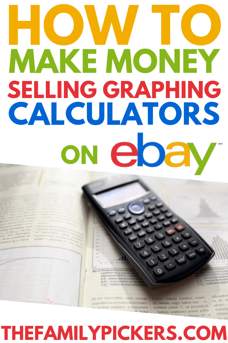 Sell Graphing Calculator For Cash What To Sell On Ebay The Family Pickers Ebay Selling Tips Making Money On Ebay What To Sell