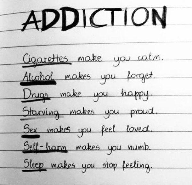 addiction, alcohol, cigarettes, drugs, self-harm, sex ...