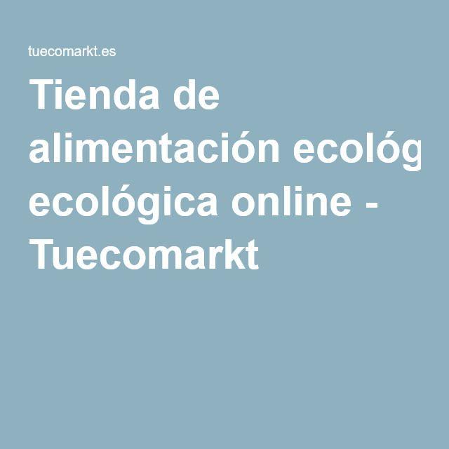 Tienda de alimentación ecológica online - Tuecomarkt