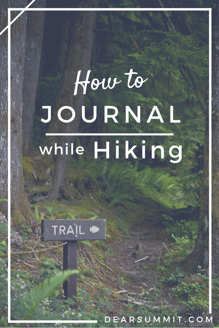 Photo of How to Journal while Hiking — Dear Summit Supply Co.
