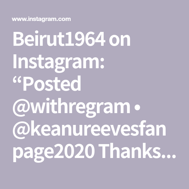 Beirut1964 On Instagram Posted Withregram Keanureevesfanpage2020 Thanks For Sharing Thekontinentalkr Attention Spoi Thankful Instagram Keanu Reeves