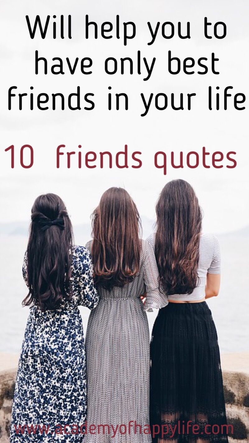 10 best friendships quotes great quotes to motivate you to be the best friends as well as to have only best friends around you