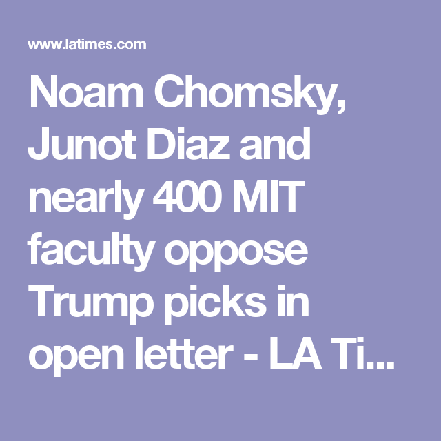 Noam Chomsky, Junot Diaz and nearly 400 MIT faculty oppose Trump picks in open letter - LA Times