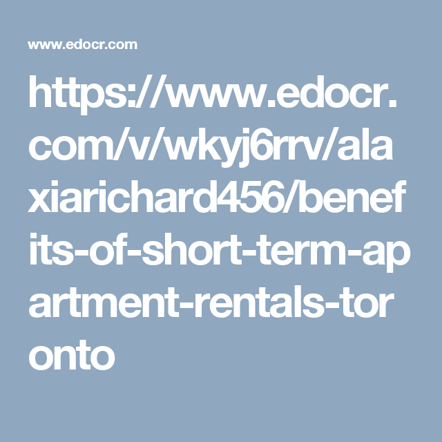 Short Term Apartment Rentals Are An Awesome Approach To