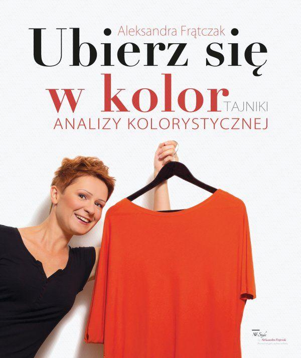 Ubierz Sie W Kolor Tajniki Analizy Kolorystycznej Aleksandra Fratczak Open Shoulder Tops Style Fashion