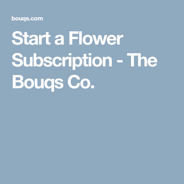 Start A Flower Subscription The Bouqs Co