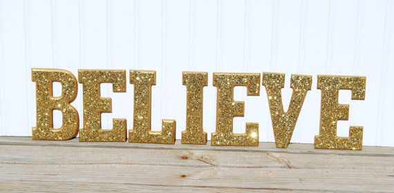 Gold Believe Sign Glitter Wall Letters By Lettersfromatoz On Etsy 42 00 Believe Sign Letter Wall Glitter Wall