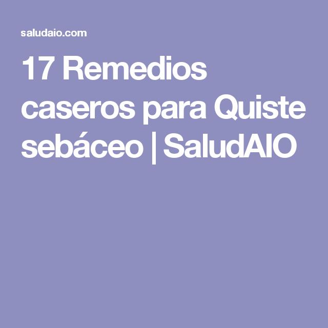 17 Remedios caseros para Quiste sebáceo | SaludAIO | Medicina ...