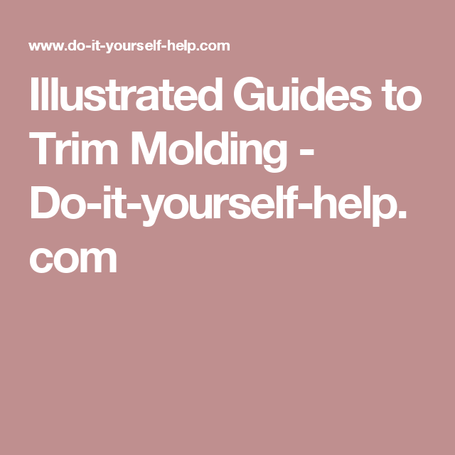 Illustrated Guides to Trim Molding - Do-it-yourself-help.com