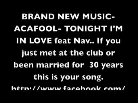 Acafool- TONIGHT I'M IN LOVE feat Nav