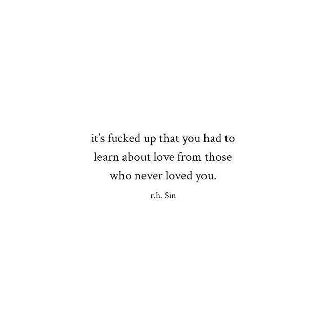 Itu0027s Fucked Up That You Had To Learn About Love From Those Who Never Loved  You. My Second Book Volume II Is Now Available For Over Off! (link In My Bio )