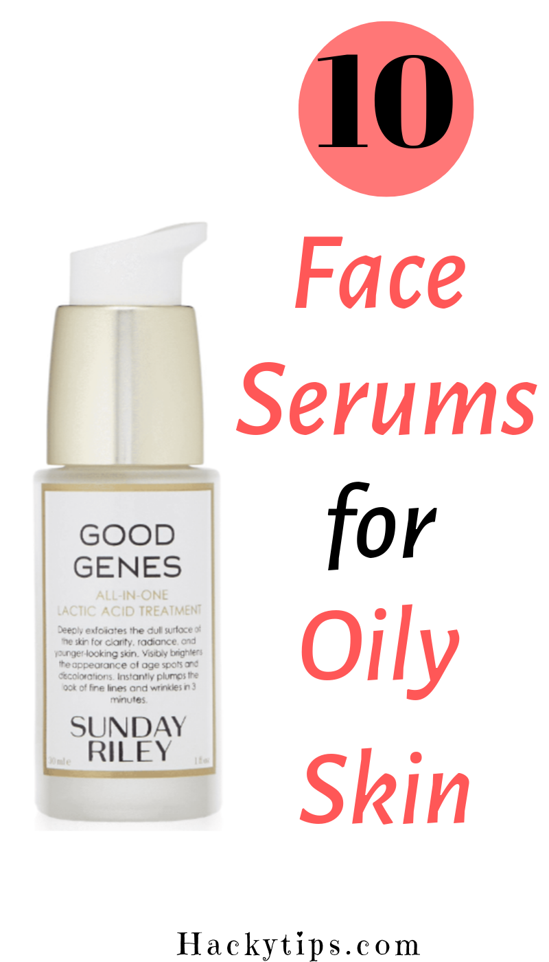 10 Best Serums for Oily Skin to Beat all the Skin