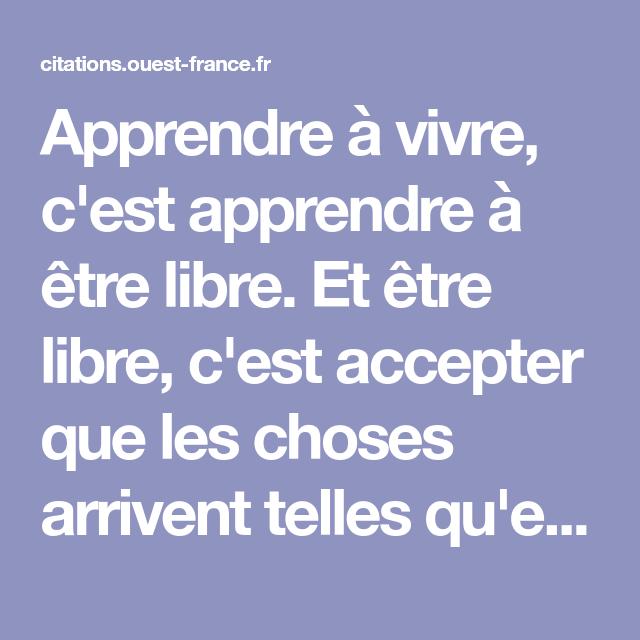 Citation Guillaume Musso Apprendre Apprendre A Vivre C Est Apprendre A