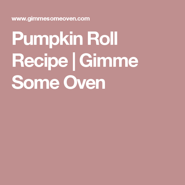 Pumpkin Roll Recipe Gimme Some Oven Recipe Beer Bread Pumpkin Rolls Recipe Pumpkin Roll