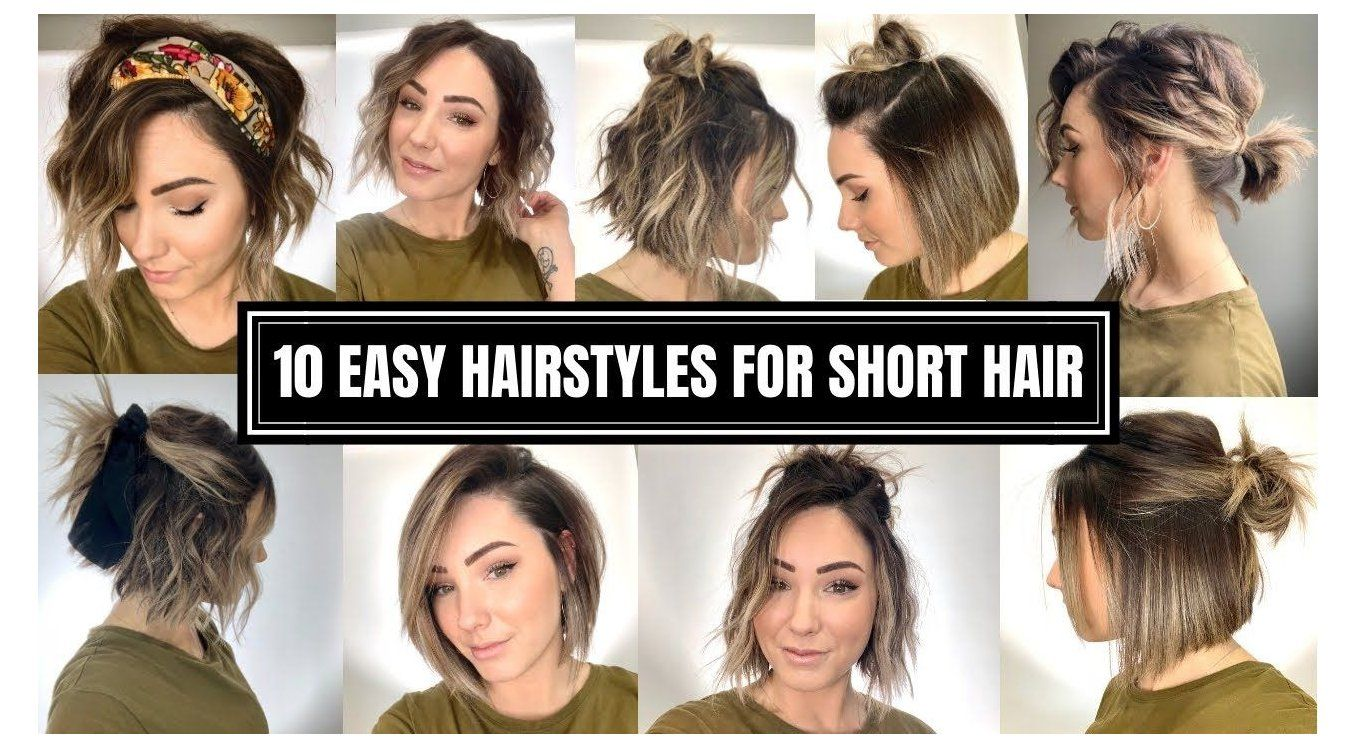 10 Easy Hairstyles For Short Hair 10 Easy Hairstyles For Short Hair Youtube In 2020 Short Hair Styles Easy Easy Hairstyles Cute Hairstyles For Short Hair