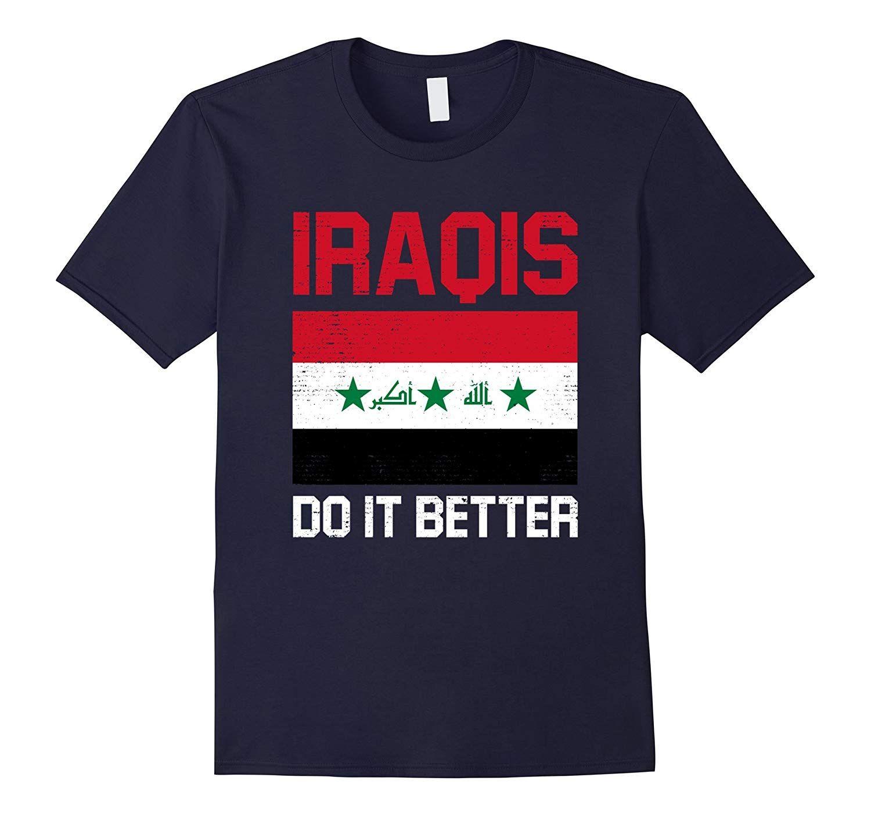 Iraqis Do It Better Iraqi Iraq Flag Shirt Iraq Flag Flag Shirt Iraqi