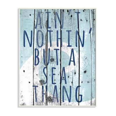 Stupell Industries 'Ain't Nothing but a Sea Thang' Textual Art Wall Plaque