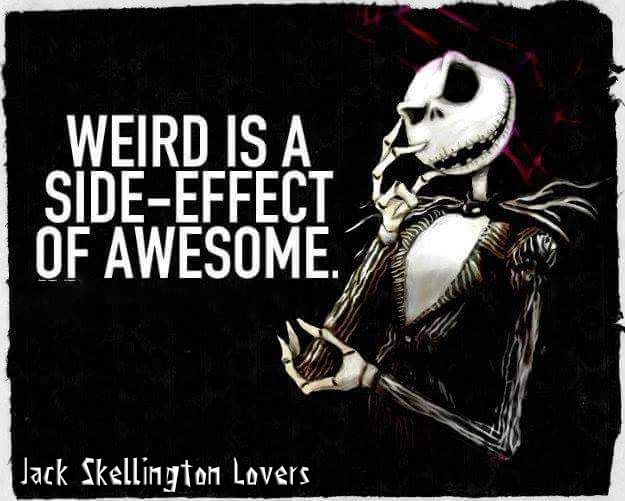 Weird is a sideeffect of awesome Jack skellington