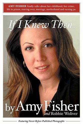 About Amy Fisher, by Amy Fisher  If I Knew Then . . . | Online Prepper Store