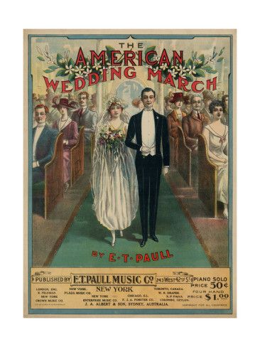 Sheet Music Covers The American Wedding March Composed By E T Paull 1918