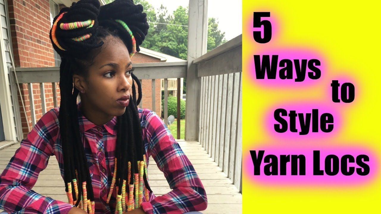 5 Quick Easy Yarn Locs Styles Youtube Hairspiration Natural