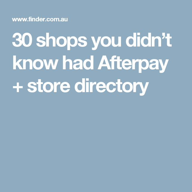 37468397b7a Full Afterpay store list for 2019 + 30 top Afterpay stores | Cool ...