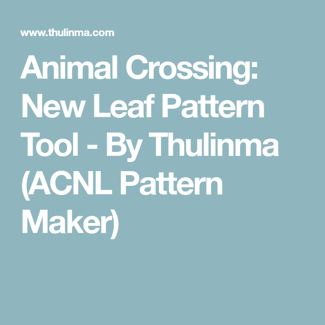 Animal Crossing New Leaf Pattern Tool By Thulinma Acnl Pattern