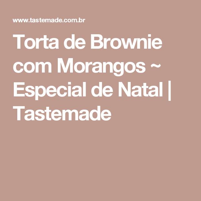 Torta de Brownie com Morangos ~ Especial de Natal   Tastemade
