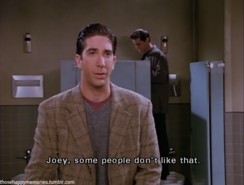 """""""joey, some people don't like that..."""""""