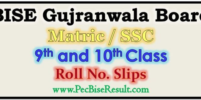 BISE #Gujranwala Board #Matric 9th 10th Class #Roll No Slips 2017                  http://pecbiseresult.com/gujranwala-matric-9th-10th-class-roll-no-slips/