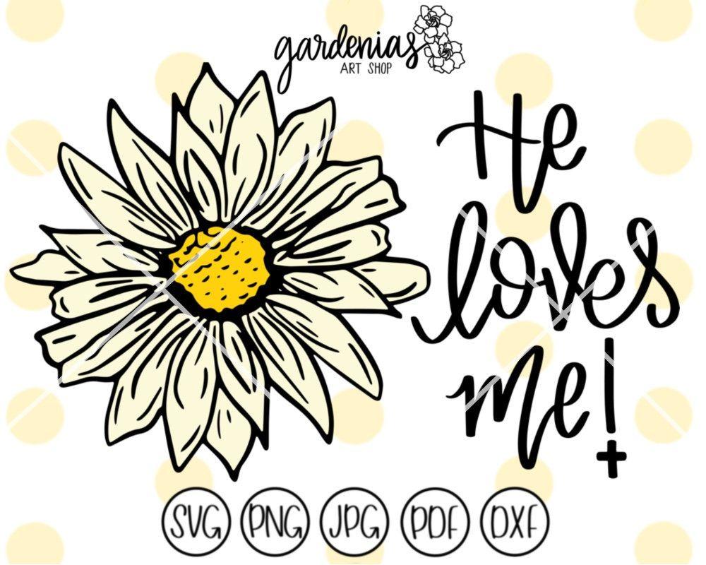He Loves Me svg, Religious svg, Jesus svg, Daisy svg, Religion svg