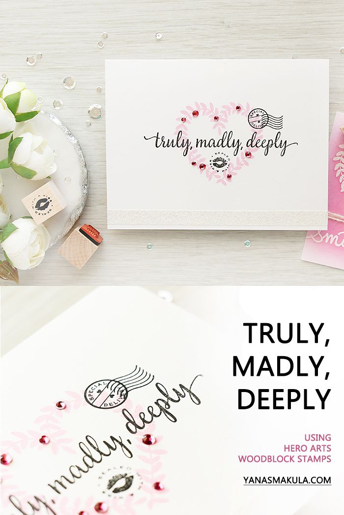 Hero Arts Truly Madly Deeply One Layer Stamping Valentine Day Cards Valentine Heart Card Valentines Cards