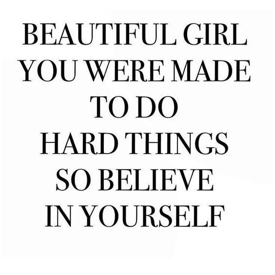 Beautiful Girl You Were Made To Do Hard Things Love Yourself