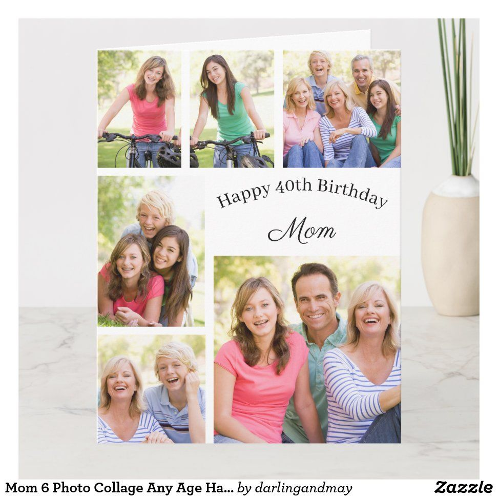 Mom 6 Photo Collage Any Age Happy Birthday Card Zazzle Com Happy Birthday Cards Family Photo Cards Birthday Cards For Mom