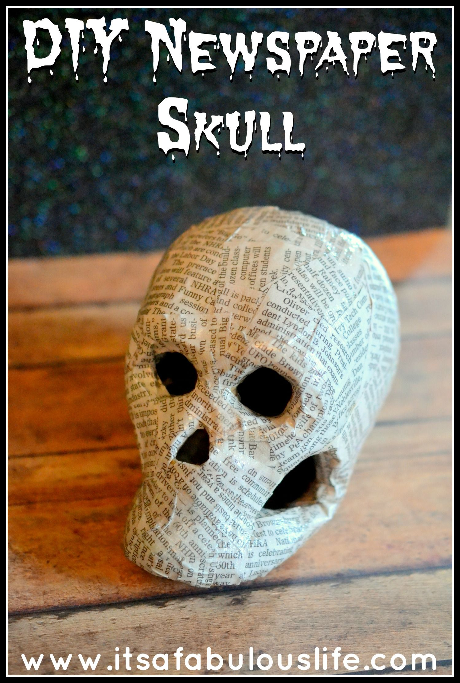 DIY Newspaper Skull Easy Halloween Decoration Its a Fabulous Life - cool homemade halloween decorations