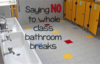 Why One Teacher Says No To Whole Class Bathroom Breaks And