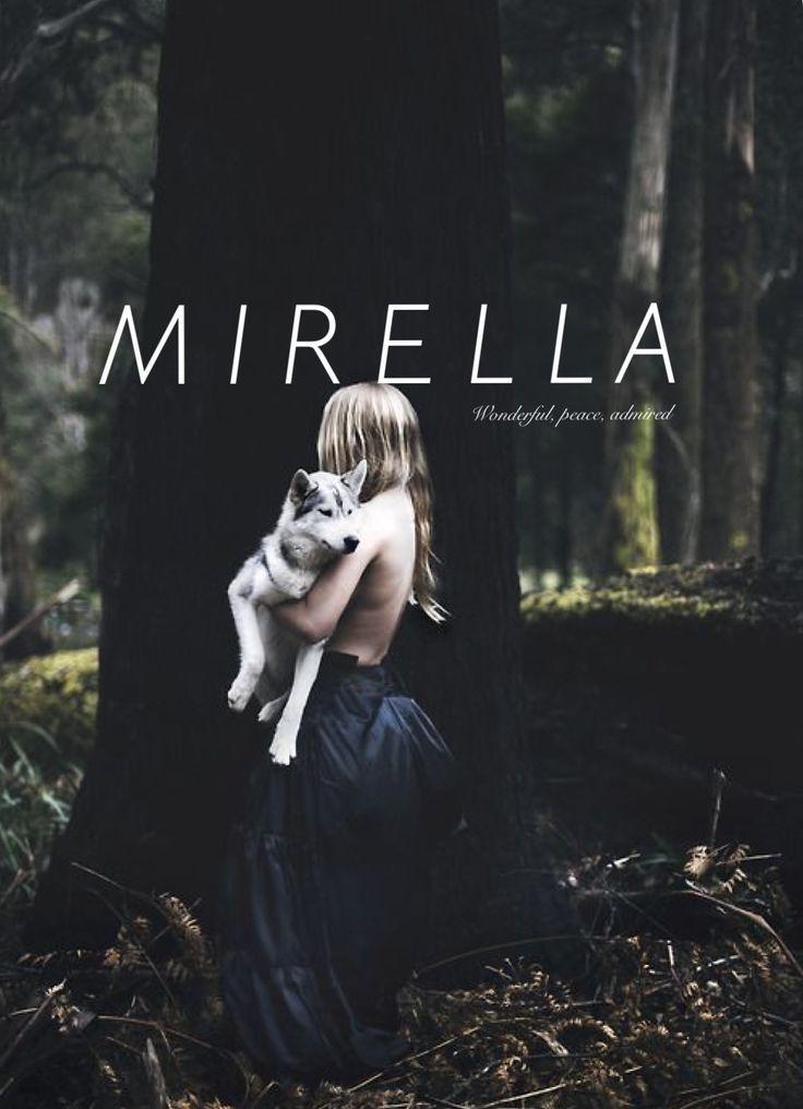 Mirella / French: admired, peace, wonderful (Samantha Harrington) #babygirlnames