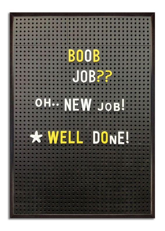 Boob Job? New Job Well Done wwwbrainboxcandy Life Pinterest - job well done