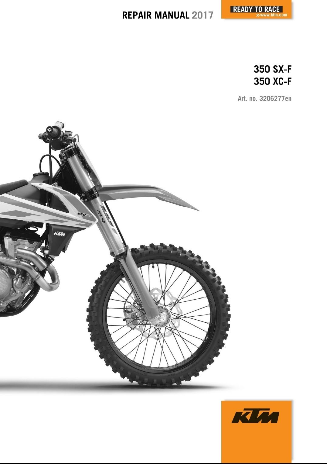 COVERS ALL MODELS LISTED ABOVE & ALL REPAIRS A-Z This is a GENUINE KTM  COMPLETE SERVICE REPIAR MANUAL for 2017 KTM 350 SX-F ...