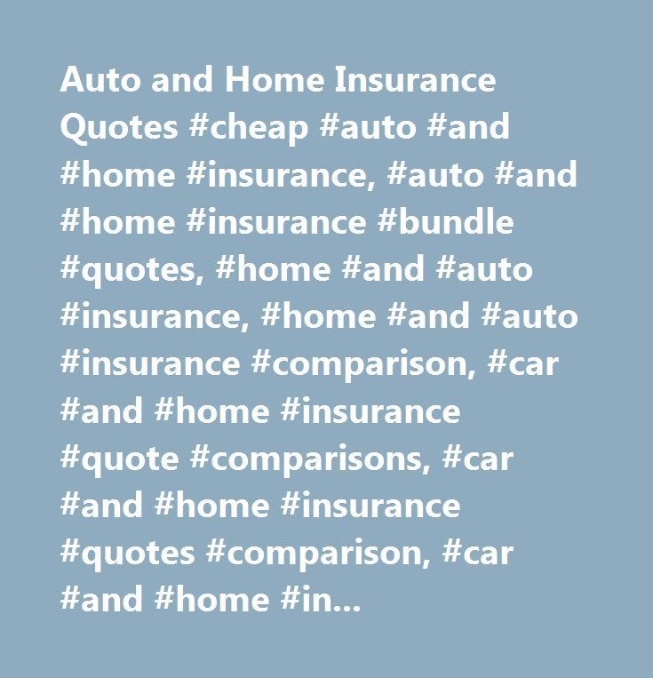 Auto and Home Insurance Quotes #cheap #auto #and #home # ...