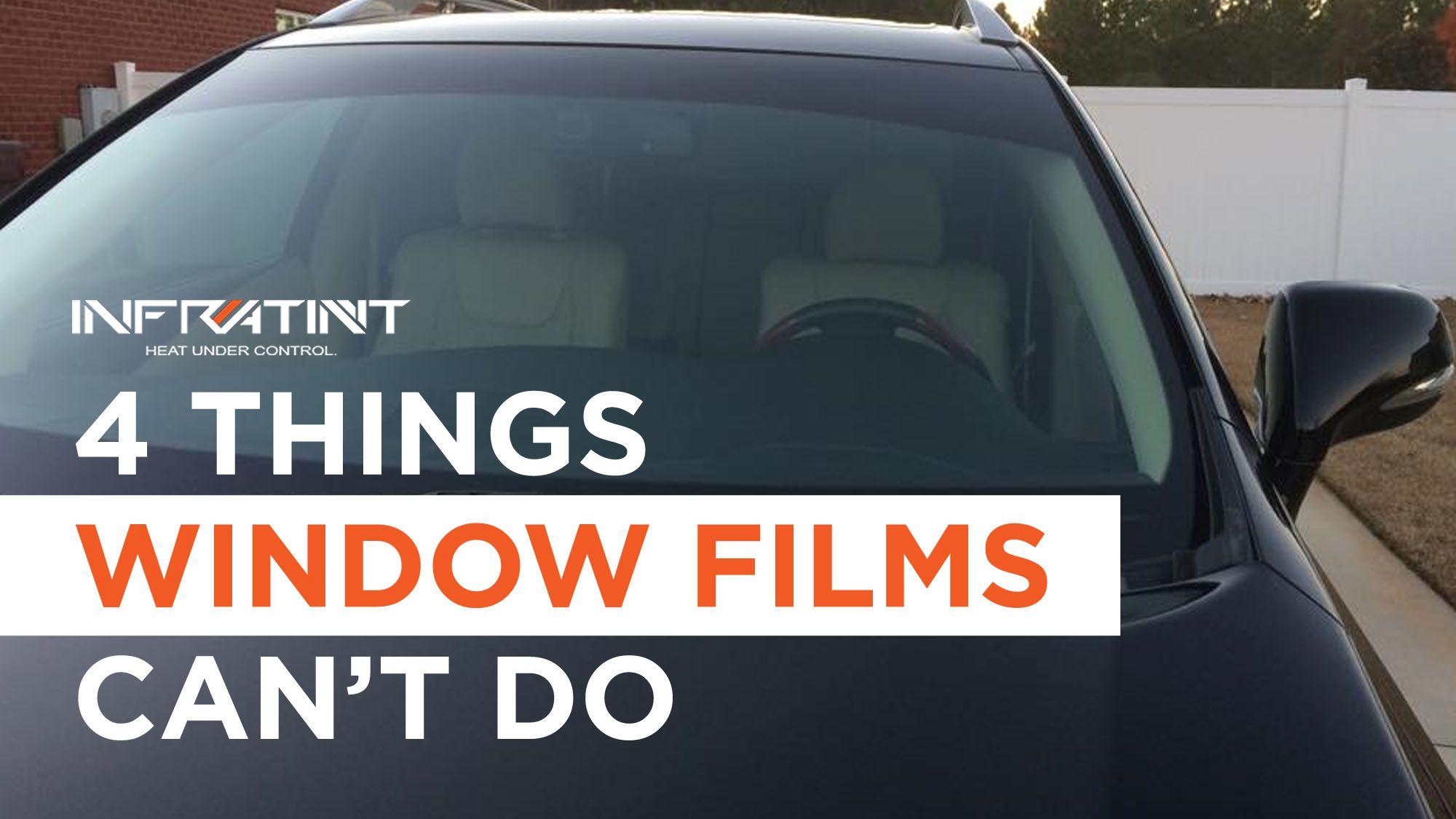 4 things window films cant do window films window tint